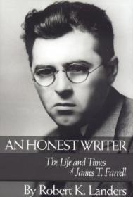 An Honest Writer: The Life and Times of James T. Farrellby: Landers, Robert K. - Product Image