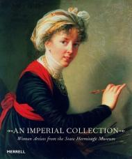 An Imperial Collection: Women Artists from the State Hermitage Museumby: No Author - Product Image