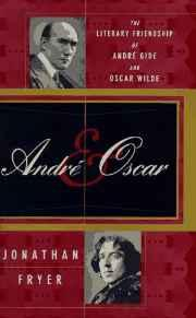 Andre & Oscar: The Literary Friendship of Andre Gide and Oscar WildeFryer, Jonathan - Product Image