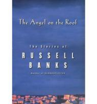 Angel on the Roof, Theby: Banks, Russell - Product Image