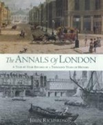 Annals of London, The : A Year-by-Year Record of a Thousand Years of Historyby: Richardson, John - Product Image