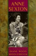 Anne Sexton: A Biographyby: Middlebrook, Diane Wood - Product Image