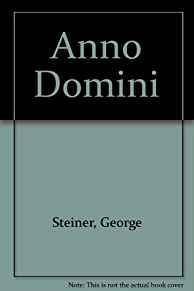 Anno Domini - Three StoriesSteiner, George - Product Image