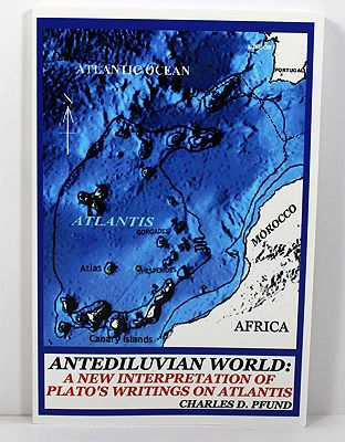 Antediluvian World - A New Interpretation of Plato's Writings on Atlantis (SIGNED BY AUTHOR) Pfund, Charles D.  - Product Image