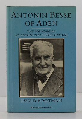 Antonin Besse of Aden: The Founder of St. Antony's College, Oxford (St. Anthony's Macmillan Series)Footman, David - Product Image