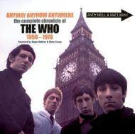 Anyway Anyhow Anywhere: The Complete Chronicle of The Who 1958-1978 by: Neill, Andy and Matt Kent - Product Image