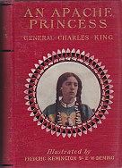 Apache Princess, An: A Tale of the Indian FrontierKing, General Charles, Illust. by: Frederic  Remington - Product Image