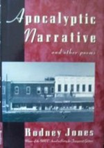 Apocalyptic Narrative and Other Poemsby: Jones, Rodney - Product Image