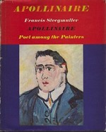 Apollinaire: Poet Among the Paintersby: Steegmuller, Francis - Product Image