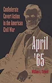 April '65: Confederate Covert Action in the American Civil WarTidwell, William A - Product Image