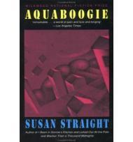 Aquaboogie: A Novel in Storiesby: Straight, Susan - Product Image
