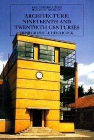 Architecture: Nineteenth and Twentieth Centuriesby: Hitchcock, Henry-Russell - Product Image