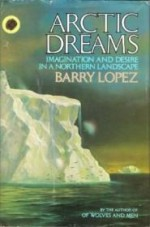 Arctic Dreams: Imagination and Desire in a Northern Landscapeby: Lopez, Barry - Product Image