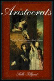 Aristocrats: Caroline, Emily, Louisa, and Sarah Lennox 17401832by: Tillyard, Stella - Product Image
