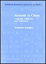 Aristotle in China: Language, Catagories and TranslationWardy, Robert - Product Image
