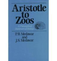 Aristotle to Zoos - A Philosophical Dictionary of Biology by: Medawar, P.B. and J.S. Medawar - Product Image