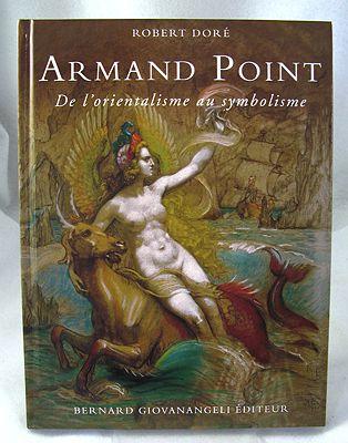 Armand Point - De l'Orientalisme au Symbolisme 1861-1932Dore, Robert - Product Image
