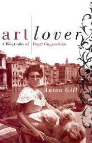 Art Lover: A Biography of Peggy Guggenheim by: Gill, Anton - Product Image