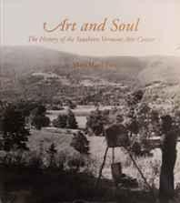 Art and soul: the history of the Southern Vermont Arts CenterBort, Mary Hard - Product Image