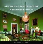 Art in the White House: a nation's prideby: Kloss, William - Product Image