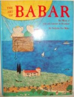 Art of Babar: The Work of Jean and Laurent de Brunhoffby: Weber, Nicholas Fox - Product Image
