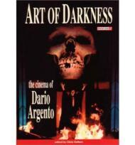 Art of Darkness: The Cinema of Dario Argentoby: Gallant, Chris John - Product Image