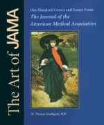 Art of JAMA: One Hundred Covers and Essays from the Journal of the American Medical Associationby: Southgate, M. Therese (Editor) - Product Image