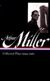 Arthur Miller: Collected Plays 1944-1961 Miller, Arthur - Product Image