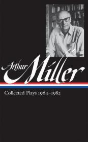 Arthur Miller: Collected Plays 1964-1982 Miller, Arthur - Product Image