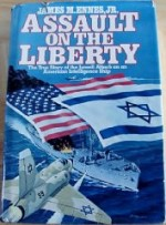 Assault On The Liberty: The True Story Of The Israeli Attack On An American Intelligence Shipby: Ennes Jr., James M. - Product Image