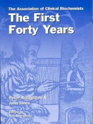 Association of Clinical Biochemists, The: The First Forty Yearsby: Broughton, Peter & John Lines - Product Image