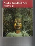 Asuka Buddhist Art: Horyu-Jiby: Mizuno, Seiichi - Product Image