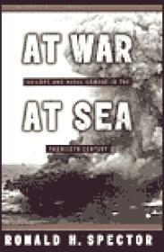 At War at Sea: Sailors and Naval Combat in the Twentieth Centuryby: Spector, Ronald H. - Product Image