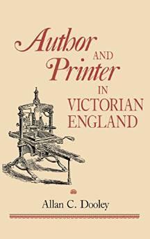 Author and Printer in Victorian EnglandDooley, Allan C. - Product Image