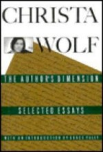 Author's Dimension, The : Selected Essaysby: Wolf, Christa - Product Image