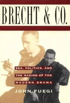 BRECHT AND COMPANY: SEX, POLITICS, AND THE MAKING OF THE MODERN DRAMAFuegi, John - Product Image