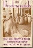 BRIDESMAIDS, THE: GRACE KELLY, PRINCESS OF MONACO, AND SIX INTIMATE FRIENDSQuine, Judy - Product Image