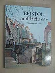 BRISTOL: PROFILE OF A CITYby: SHIPSIDES, HELENA and Frank Eason  - Product Image