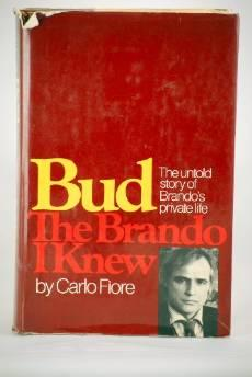 BUD: THE BRANDO I KNEW. THE UNTOLD STORY OF BRANDO'S PRIVATE LIFEFiore, Carlo - Product Image
