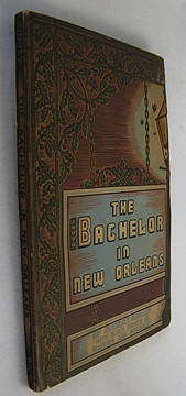 Bachelor in New Orleans, The: A handbook for unattached gentlemen and ladies of spirit visiting or resident in the Paris of AmericaKinney, Robert - Product Image