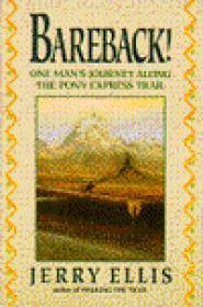 Bareback! - One Man's Journey Along The Pony Express Trailby: Ellis, Jerry - Product Image