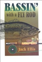Bassin' with a Fly Rodby: Ellis, Jack - Product Image