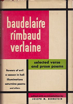 Baudelaire Rimbaud Verlaine: Selected Verse and Prose PoemsBernstein, Joseph M. - Product Image