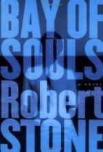 Bay of Souls: A Novelby: Stone, Robert - Product Image