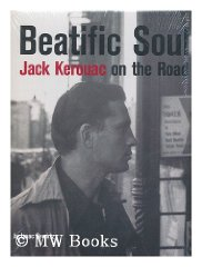 Beatific soul : Jack Kerouac on the road / Isaac Gewirtzby: Gewirtz, Isaac - Product Image