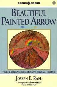 Beautiful Painted Arrow: Stories and Teachings from the Native American Tradition Rael, Joseph E. - Product Image