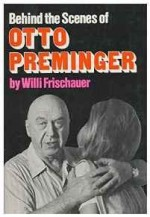 Behind the Scenes With Otto Preminger: An Unauthorised Biographyby: Frischauer, Willi - Product Image
