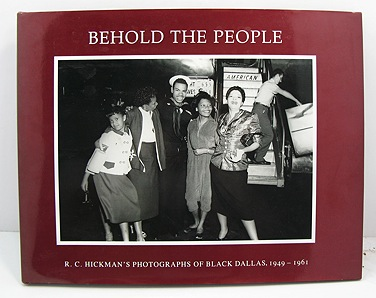 Behold the People: R.C. Hickman's Photographs  of Black Dallas 1949-1961Hickman, R.C. - Product Image