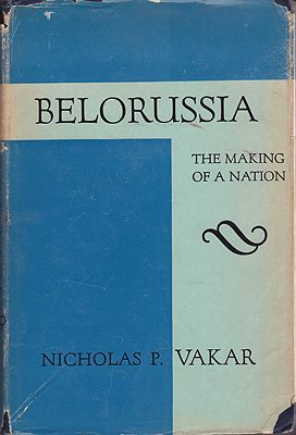 Belorussia: The Making of a NationVakar, Nicholas P. - Product Image