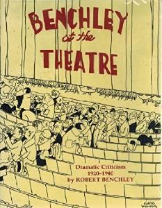 Benchley at the theatre: dramatic criticism, 1920-1940.Benchley, Robert - Product Image
